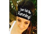 """Hippie Runner """"I Just Felt Like Running"""" Headband - Black"""