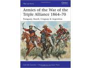 Armies of the War of the Triple Alliance 1864-70: Paraguay, Brazil, Uruguay & Argentina (Men-at-Arm OSPMAA499 N/A
