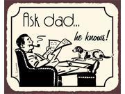 Ask Dad ...He Knows! Vintage Metal Art Retro Tin Sign