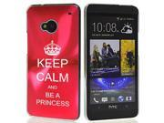 Rose Red HTC One M7 Aluminum Plated Hard Back Case Cover 7M244 Keep Calm and Be A Princess