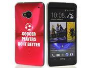 Rose Red HTC One M7 Aluminum Plated Hard Back Case Cover 7M89 Soccer Players Do it Better