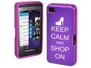 Purple Blackberry Z10 Aluminum & Silicone Hard Case Cover R286 Keep Calm and Shop On High Heel