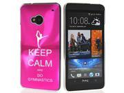 Hot Pink HTC One M7 Aluminum Plated Hard Back Case Cover 7M295 Keep Calm and Do Gymnastics