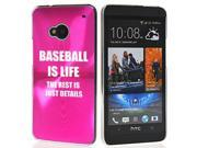 Hot Pink HTC One M7 Aluminum Plated Hard Back Case Cover 7M32 Baseball is Life