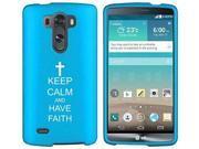 LG G4 Snap On 2 Piece Rubber Hard Case Cover Keep Calm and Have Faith Cross (Light Blue)