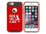 Apple iPhone 6 6s Shockproof Impact Hard Case Cover Kick Like A Girl Soccer (Red)