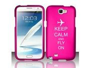 Samsung Galaxy Note 2 Snap On 2 Piece Rubber Hard Case Cover Keep Calm and Fly On Airplane (Hot Pink)