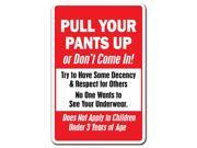 PULL YOUR PANTS UP OR DON'T COME IN! Novelty Sign gift respe