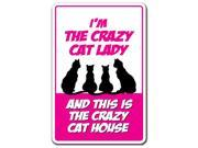 I'M THE CRAZY CAT LADY & THIS IS THE CRAZY CAT HOUSE Novelty