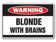 BLONDE WITH BRAINS Warning Sign smart women hair gag wife girlfriend gift 9SIA4431BX7332