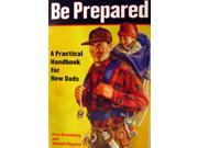 Be Prepared - A Practical Handbook for New Dads