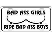 Bad Ass Girls Ride Bad Ass Boys License Plate 9SIA5VG3NA5550