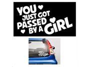 You just got passed by a girl stickers for cars 7 Inch