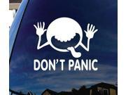 Don't Panic 1 Car Truck Laptop window Decal Sticker 7 Inch