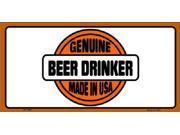 Genuine Beer Drinker Made in USA Aluminum License Plate - SB-LP1228