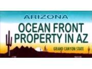 Arizona Ocean Front Property Aluminum License Plate - SB-LP3940