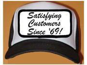 Satisfying Customers Since '69 Black & White Mesh Cap Hat