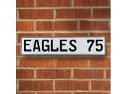 EAGLES 75 NFL Philadelphia Eagles White Stamped Street Sign Mancave Wall Art embossed aluminum pkwy rd plate parkway garage cove metal road street sign wall cou