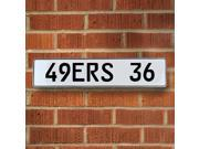 49ERS 36 NFL San Francisco 49ers White Stamped Street Sign Mancave Wall Art personalized circle drive dot st ln avenue embossed ct plate parkway garage vintage