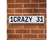 Vintage parts USA VPAY90B6 1CRAZY 31 White Stamped Aluminum Street Sign Mancave Wall Art