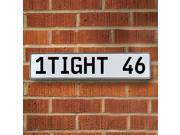 Vintage parts USA VPAY8D4A 1TIGHT 46 White Stamped Aluminum Street Sign Mancave Wall Art