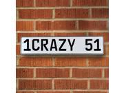 Vintage parts USA VPAY90CA 1CRAZY 51 White Stamped Aluminum Street Sign Mancave Wall Art