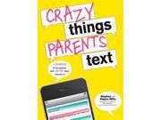 Crazy Things Parents Text Book, Parenting by Sourcebooks