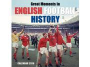 Great Moments In English Football History Wall Calendar by Flame Tree Publishing 9SIABBU5YT7425
