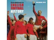 Great Moments In English Football History Wall Calendar by Flame Tree Publishing 9SIV0W76655401