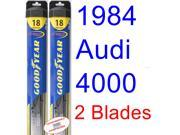 1984 Audi 4000 Replacement Wiper Blade Set/Kit (Set of 2 Blades) (Goodyear Wiper Blades-Hybrid)
