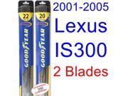 2001-2005 Lexus IS300 Replacement Wiper Blade Set/Kit (Set of 2 Blades) (Goodyear Wiper Blades-Hybrid) (2002,2003,2004)