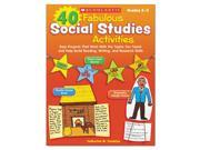 Scholastic 531505 40 Fabulous Social Studies Activities, 64 Pages