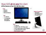 "Wyse 5213 All-in-One Thin Client - AMD G-Series T48E Dual-core (2 Core) 1.40 GHz - 2 GB RAM DDR3 SDRAM - 2 GB Flash - AMD Radeon HD 6250 - Gigabit Ethernet - Wyse Thin OS 8 - 21.5"" - Webcam - ..."