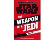 Star Wars: The Force Awakens: The Weapon of a Jedi: A Luke Skywalker Adventure (Journey to Star Wars: The Force Awakens) (Paperback) 9SIA9JS4952646