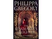 The Kingmaker's Daughter (COUSINS' WAR) (Hardcover)