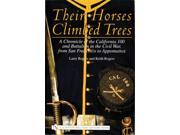 THEIR HORSES CLIMBED TREES: A Chronicle of the California 100 and Battalion in the Civil War, from San Francisco to Appomattox (Schiffer Military History) (Hard