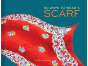 50 Ways to Wear a Scarf (Hardcover)