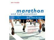 Marathon and Half Marathon: From Start to Finish (Paperback)