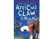 Atticus Claw on the Misty Moor (Atticus Claw: World's Greatest Cat Detective) (Paperback) 9SIABBU57M3842