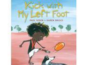 Kick with my Left Foot (Hardcover) 9SIABBU5K35254