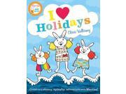 I Heart Holidays (Martha and the Bunny Brothers) (Paperback)