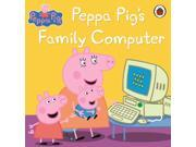 Peppa Pig: Peppa Pig's Family Computer (Paperback) 9SIA9JS48S0469