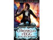 Chronicles of Egg: Blue Sea Burning (The Chronicles of Egg) (Paperback)