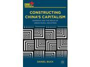 Constructing China's Capitalism: Shanghai and the Nexus of Urban-Rural Industries (China in Transformation) (Hardcover)