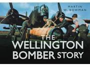 The Wellington Bomber Story (Hardcover)