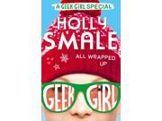 All Wrapped Up (Geek Girl Special, Book 1) (Hardcover)