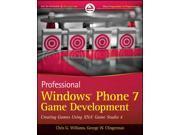 Professional Windows Phone 7 Game Development: Creating Games Using XNA Game Studio 4 (Paperback)