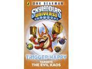 Skylanders Mask of Power: Trigger Happy Targets the Evil Kaos: Book 8 (Paperback) 9SIABBU4VG1049