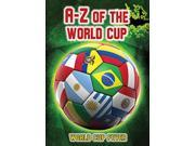 A-Z of the World Cup (World Cup Fever) (Paperback) 9SIA9JS4948469