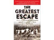 The Greatest Escape: How one French community saved thousands of lives from the Nazis - A Good Place to Hide (Hardcover)